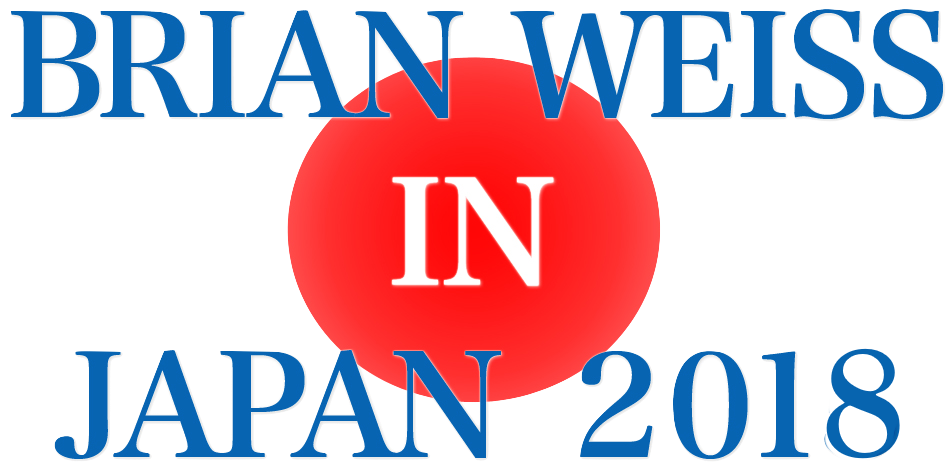 BRIAN WEISS IN JAPAN- APRIL 2018